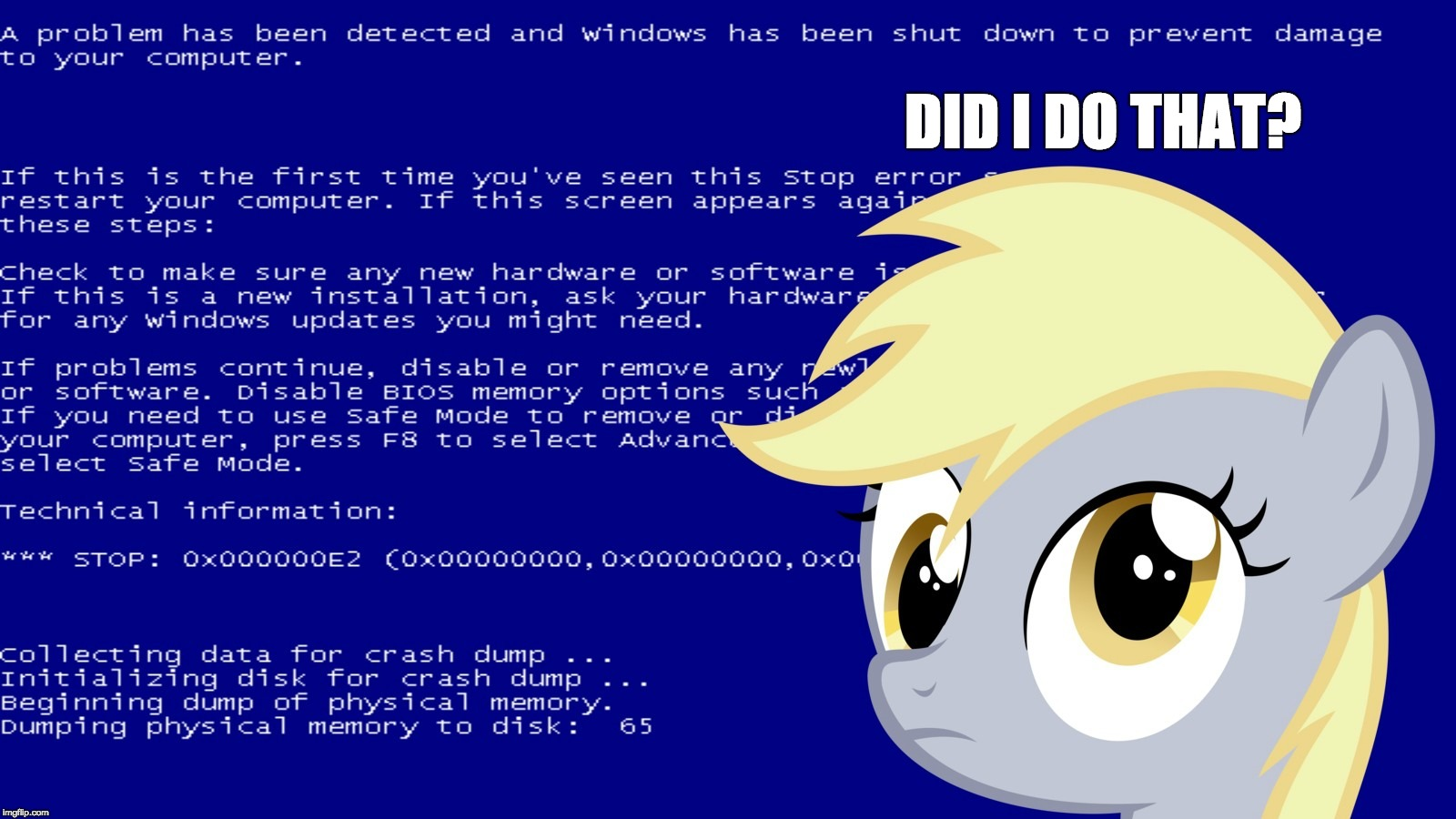 A pony problem has been detected and Windows had to shut down! | DID I DO THAT? | image tagged in memes,computer,blue screen of death,derpy hooves,ponies,did i do that | made w/ Imgflip meme maker