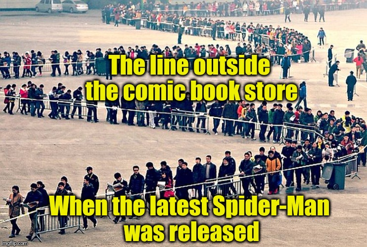 long line | The line outside the comic book store When the latest Spider-Man was released | image tagged in long line | made w/ Imgflip meme maker