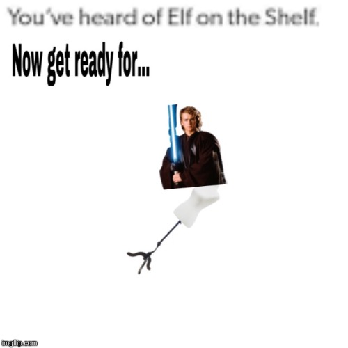 Anakin on a Mannequin  | image tagged in elf on the shelf,elf on a shelf,anakin skywalker,mannequin,anakin on a mannequin | made w/ Imgflip meme maker
