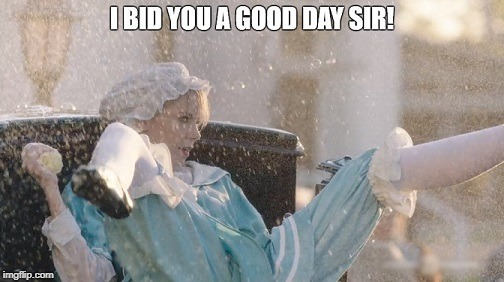 Good Day Sir | image tagged in good day,good day sir,victorian,wet,sir | made w/ Imgflip meme maker