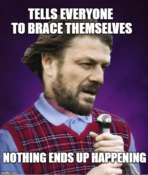 Bad Luck Boromir  | TELLS EVERYONE TO BRACE THEMSELVES NOTHING ENDS UP HAPPENING | image tagged in funny memes,brace yourselves x is coming,bad photoshop,bad luck brian | made w/ Imgflip meme maker