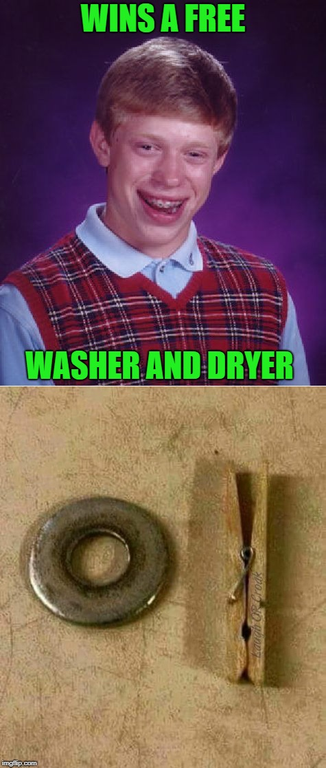 Damn that fine print!!! | WINS A FREE WASHER AND DRYER | image tagged in free washer  dryer,memes,bad luck brian,funny,winning,fine print | made w/ Imgflip meme maker