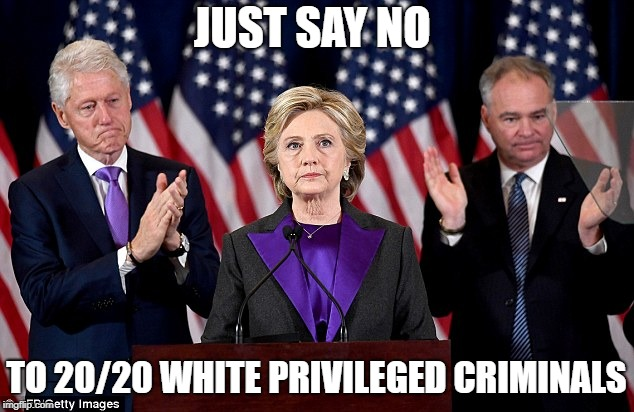 SHE Might run again |  JUST SAY NO; TO 20/20 WHITE PRIVILEGED CRIMINALS | image tagged in hillary clinton 2020,hell no | made w/ Imgflip meme maker