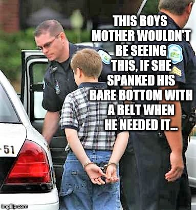 Spanking | THIS BOYS MOTHER WOULDN'T BE SEEING THIS, IF SHE SPANKED HIS BARE BOTTOM WITH A BELT WHEN HE NEEDED IT... | image tagged in bare bottom,bare bottom spanking,belt spanking,f-m spanking,otk spanking,hairbrush spanking | made w/ Imgflip meme maker