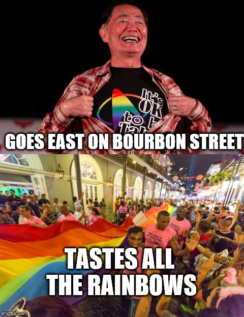 TASTES ALL THE RAINBOWS GOES EAST ON BOURBON STREET | made w/ Imgflip meme maker