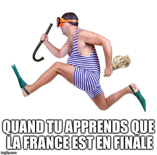 QUAND TU APPRENDS QUE LA FRANCE EST EN FINALE | made w/ Imgflip meme maker