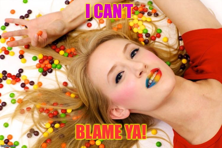 I CAN'T BLAME YA! | made w/ Imgflip meme maker