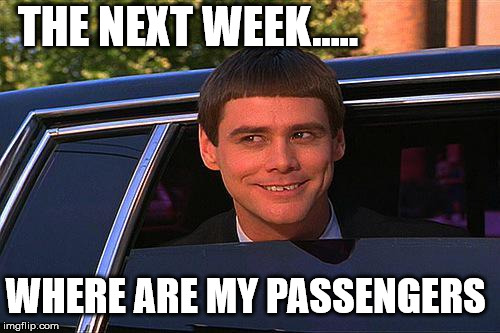 jim carey | THE NEXT WEEK..... WHERE ARE MY PASSENGERS | image tagged in jim carey | made w/ Imgflip meme maker