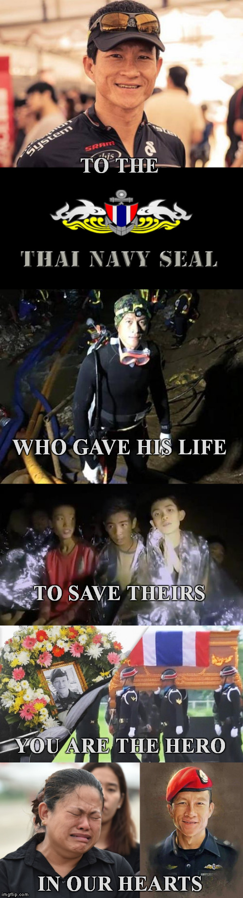 SALUTE | TO THE IN OUR HEARTS WHO GAVE HIS LIFE TO SAVE THEIRS YOU ARE THE HERO | image tagged in meme,saman gunan,thai soccer team,thailand boys,cave rescue | made w/ Imgflip meme maker