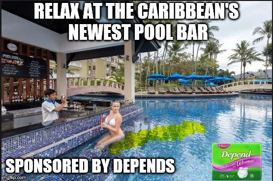 RELAX AT THE CARIBBEAN'S NEWEST POOL BAR SPONSORED BY DEPENDS | made w/ Imgflip meme maker