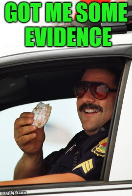 GOT ME SOME EVIDENCE | made w/ Imgflip meme maker