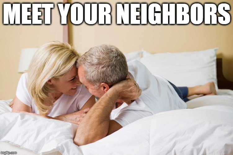 MEET YOUR NEIGHBORS | made w/ Imgflip meme maker