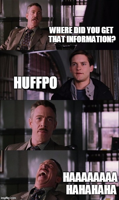 Spiderman Laugh | WHERE DID YOU GET THAT INFORMATION? HUFFPO HAAAAAAAA HAHAHAHA | image tagged in memes,spiderman laugh | made w/ Imgflip meme maker