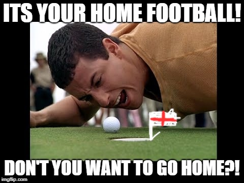Its coming home | ITS YOUR HOME FOOTBALL! DON'T YOU WANT TO GO HOME?! | image tagged in trump happy gilmore,football,world cup,england football,england | made w/ Imgflip meme maker
