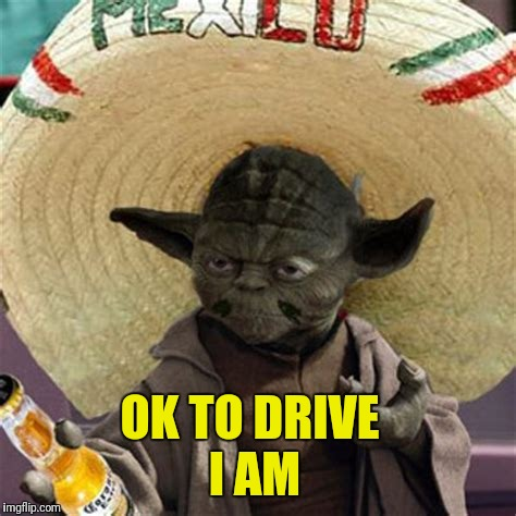 OK TO DRIVE I AM | made w/ Imgflip meme maker