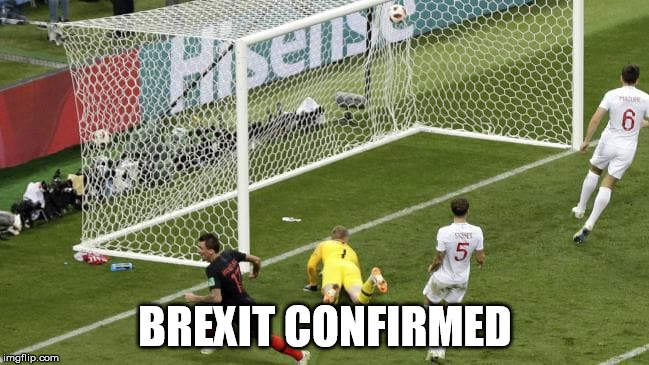 Croatia-England 2-1 | BREXIT CONFIRMED | image tagged in brexit,world cup,football,england,croatia | made w/ Imgflip meme maker