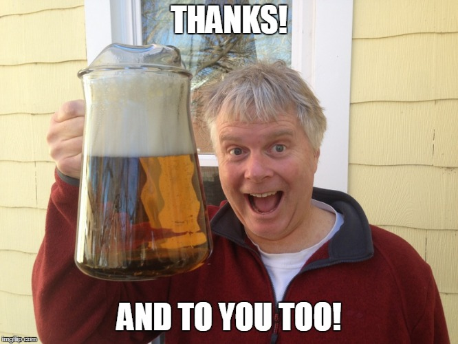 THANKS! AND TO YOU TOO! | made w/ Imgflip meme maker