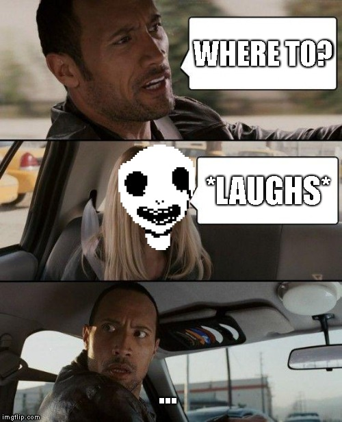 i love watching you rock | WHERE TO? *LAUGHS* ... | image tagged in memes,the rock driving,imscared | made w/ Imgflip meme maker