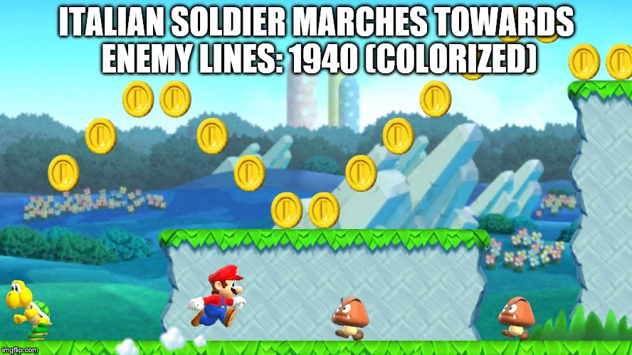 Rare image of an Italian soldier during ww2 | ITALIAN SOLDIER MARCHES TOWARDS ENEMY LINES: 1940 (COLORIZED) | image tagged in ww2,sad but true | made w/ Imgflip meme maker