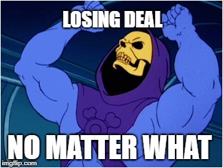 LOSING DEAL NO MATTER WHAT | made w/ Imgflip meme maker