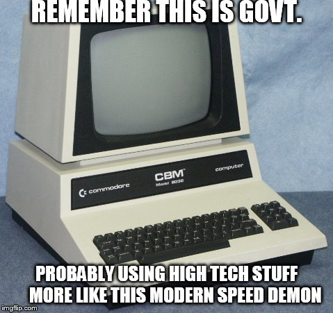 REMEMBER THIS IS GOVT. PROBABLY USING HIGH TECH STUFF     MORE LIKE THIS MODERN SPEED DEMON | made w/ Imgflip meme maker