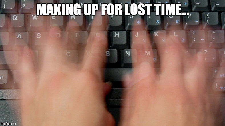 typing fast hands imgflip