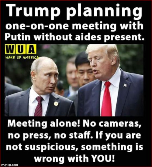 image tagged in trump putin one on one meeting | made w/ Imgflip meme maker