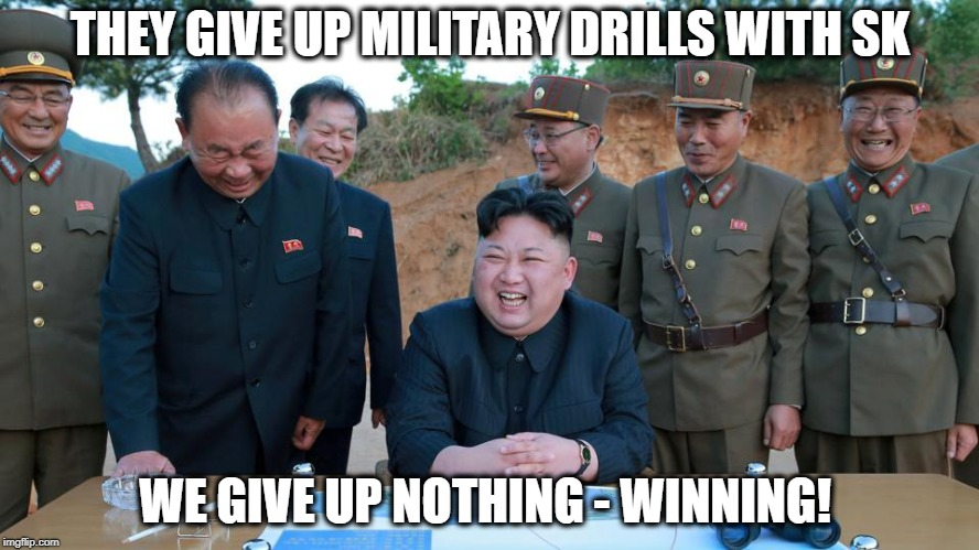 Winning! | THEY GIVE UP MILITARY DRILLS WITH SK WE GIVE UP NOTHING - WINNING! | image tagged in memes,trump,north korea,winning,maga | made w/ Imgflip meme maker