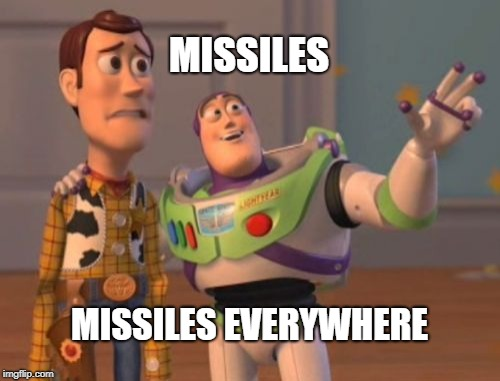 X, X Everywhere Meme | MISSILES MISSILES EVERYWHERE | image tagged in memes,x,x everywhere,x x everywhere | made w/ Imgflip meme maker