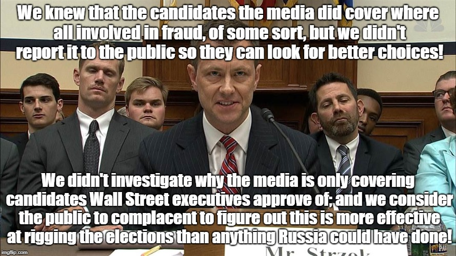 FBI Withholds Evidence Implicating Candidates | We knew that the candidates the media did cover where all involved in fraud, of some sort, but we didn't report it to the public so they can | image tagged in politics,peter strzok,russian hackers,rigged elections,media bias | made w/ Imgflip meme maker