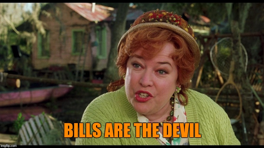 BILLS ARE THE DEVIL | made w/ Imgflip meme maker