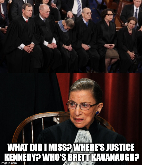 At 85 years old, it may be time to retire. Or at least get a good nights sleep. | WHAT DID I MISS? WHERE'S JUSTICE KENNEDY? WHO'S BRETT KAVANAUGH? | image tagged in ruth bader ginsburg | made w/ Imgflip meme maker