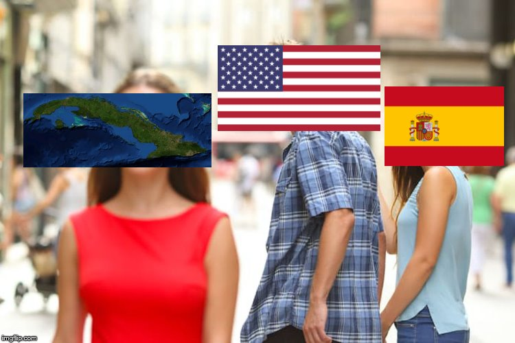 America wants Cuba | image tagged in memes,distracted boyfriend,funny,cuba,united states,spain | made w/ Imgflip meme maker