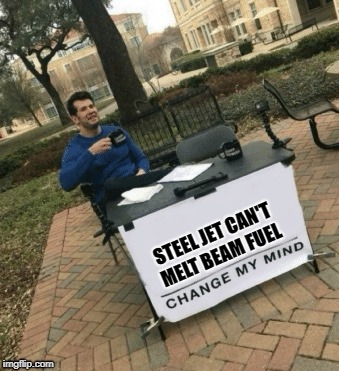 This took me far to much work for what it is | STEEL JET CAN'T MELT BEAM FUEL | image tagged in change my mind,9/11 truth movement,9/11 | made w/ Imgflip meme maker