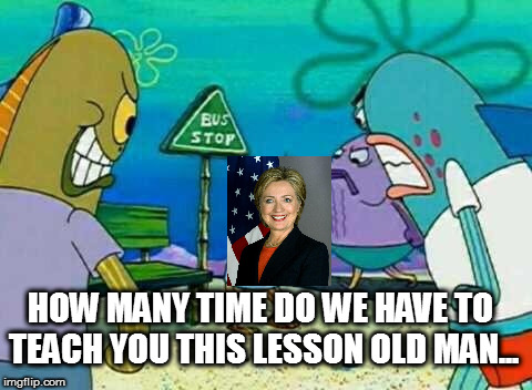 how many times | HOW MANY TIME DO WE HAVE TO TEACH YOU THIS LESSON OLD MAN... | image tagged in how many times | made w/ Imgflip meme maker