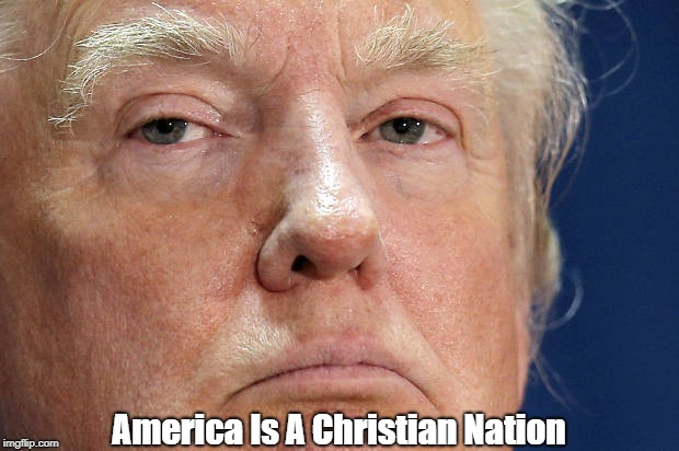 America Is A Christian Nation | made w/ Imgflip meme maker