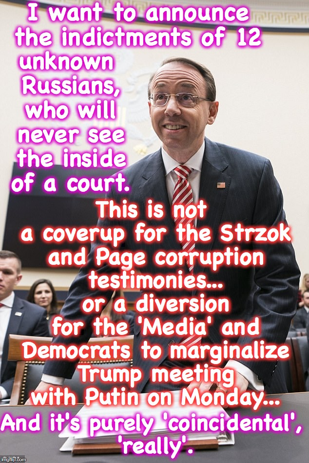 can't keep a straight face on this one | I want to announce the indictments of 12 This is not a coverup for the Strzok and Page corruption testimonies... or a diversion for the 'Med | image tagged in russian investigation,mueller | made w/ Imgflip meme maker