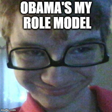 OBAMA'S MY ROLE MODEL | made w/ Imgflip meme maker