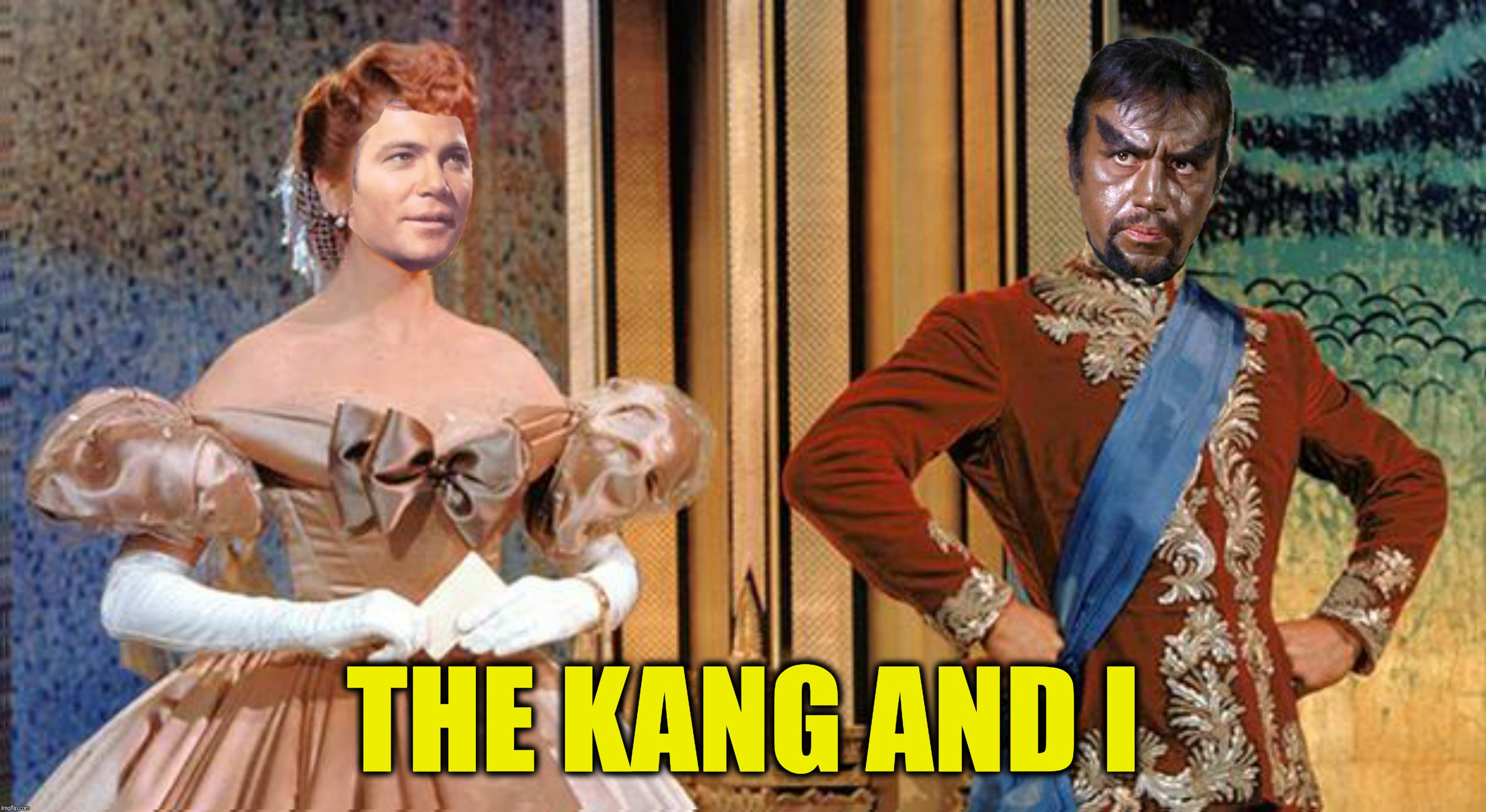 Bad Photoshop Sunday presents:  Getting to know you | THE KANG AND I | image tagged in bad photoshop sunday,the king and i,star trek,kang,captain kirk | made w/ Imgflip meme maker