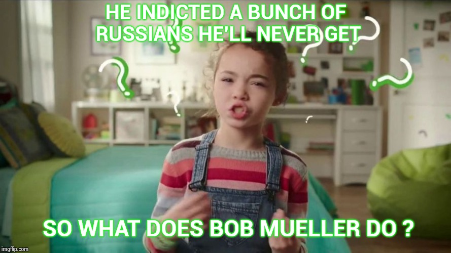 Like a dishwasher at Burger king | HE INDICTED A BUNCH OF RUSSIANS HE'LL NEVER GET SO WHAT DOES BOB MUELLER DO ? | image tagged in what does mueller do,useless,waste of time,waste of money,traitor | made w/ Imgflip meme maker