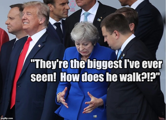 Big Don - Balls of Iron | image tagged in donald trump,teresa may,brass balls,testicles,funny memes | made w/ Imgflip meme maker