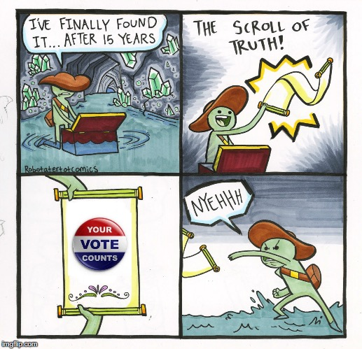 The Scroll Of Truth Meme | image tagged in memes,the scroll of truth | made w/ Imgflip meme maker