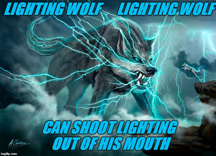 LIGHTING WOLF      LIGHTING WOLF CAN SHOOT LIGHTING OUT OF HIS MOUTH | image tagged in lighting bolt | made w/ Imgflip meme maker