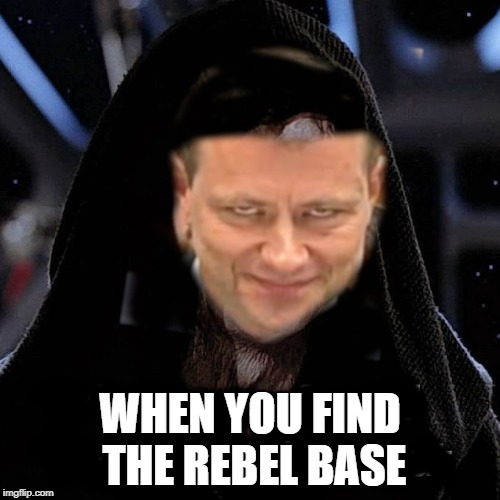 Evil Strzok Meme | WHEN YOU FIND THE REBEL BASE | image tagged in strzok sith,scumbag,peter strzok,fbi agent,strzok,star wars | made w/ Imgflip meme maker