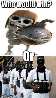 Wall breaker meme | Who would win? Or | image tagged in clash clash of clans,terrorist meme,clash royale,bomb meme | made w/ Imgflip meme maker