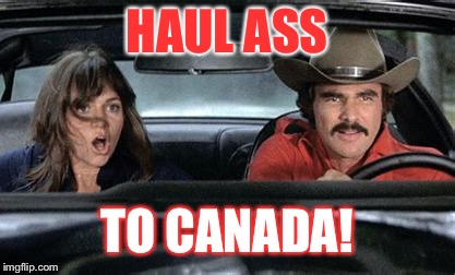 HAUL ASS TO CANADA! | made w/ Imgflip meme maker