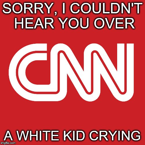 SORRY, I COULDN'T HEAR YOU OVER A WHITE KID CRYING | made w/ Imgflip meme maker