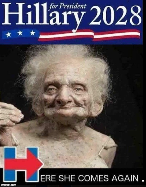 (She's running again) | . | image tagged in hillary clinton | made w/ Imgflip meme maker