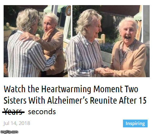 Sisters with Alzheimer's | image tagged in alzheimers,alzheimer's | made w/ Imgflip meme maker