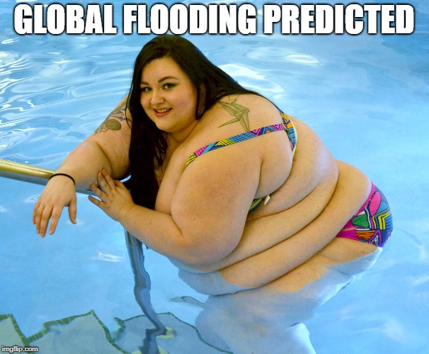 GLOBAL FLOODING PREDICTED | made w/ Imgflip meme maker